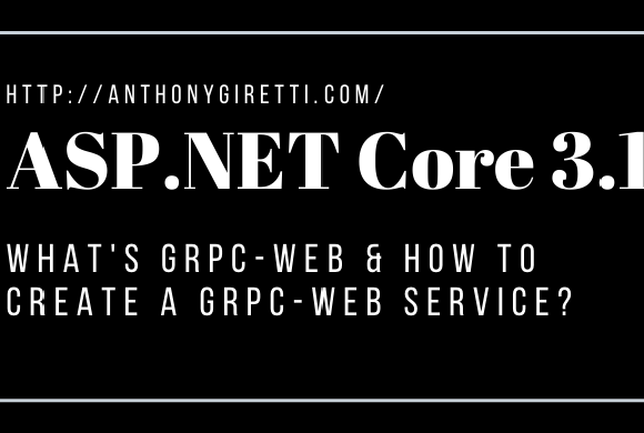 gRPC & ASP.NET Core 3.1: What's gRPC-web & how to create a gRPC-web service ?